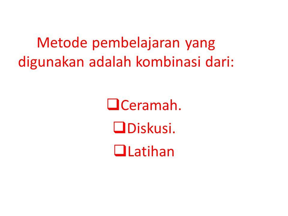 Metode pembelajaran yang digunakan adalah kombinasi dari: