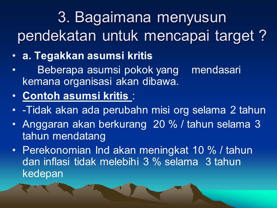 3. Bagaimana menyusun pendekatan untuk mencapai target