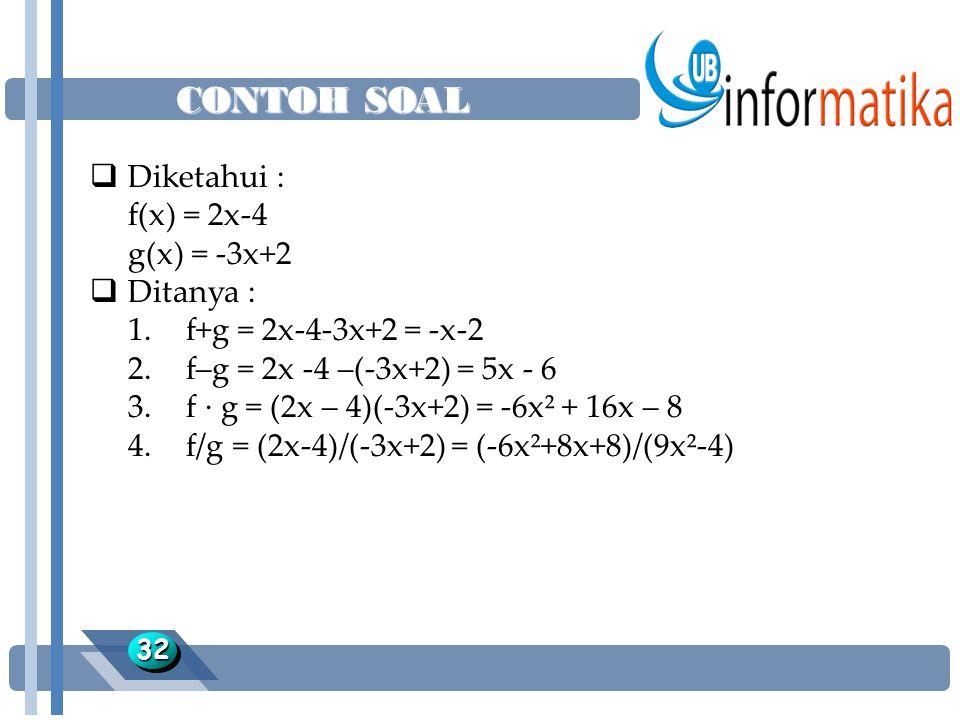 CONTOH SOAL Diketahui : f(x) = 2x-4 g(x) = -3x+2 Ditanya :