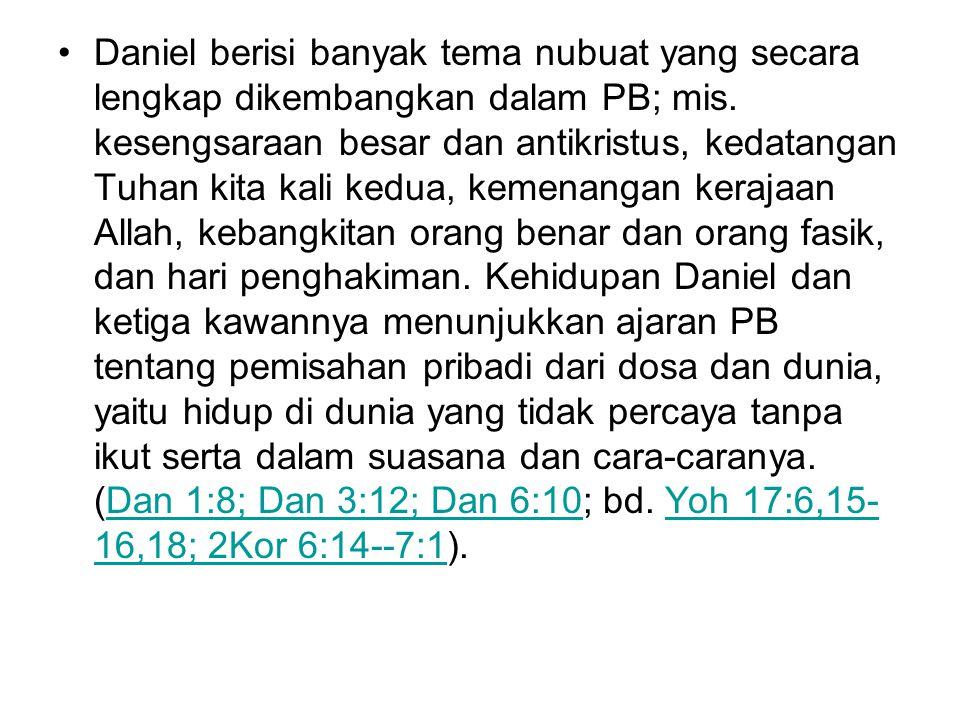 Daniel berisi banyak tema nubuat yang secara lengkap dikembangkan dalam PB; mis.