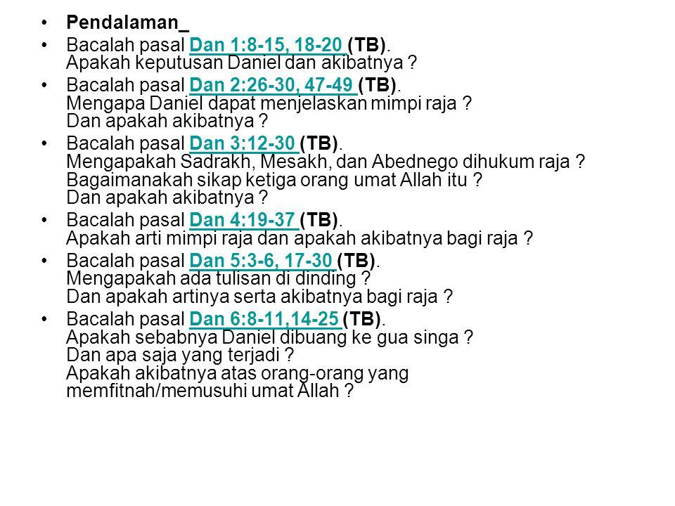 Pendalaman_ Bacalah pasal Dan 1:8-15, 18-20 (TB). Apakah keputusan Daniel dan akibatnya
