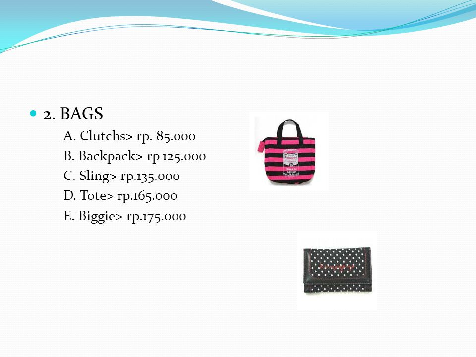 2. BAGS A. Clutchs> rp. 85.000 B. Backpack> rp 125.000