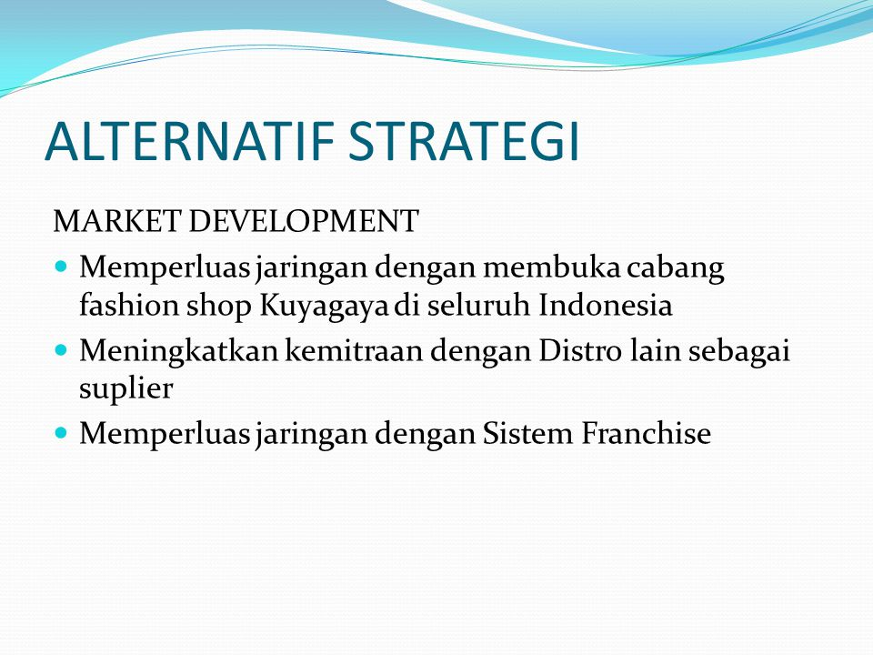 ALTERNATIF STRATEGI MARKET DEVELOPMENT
