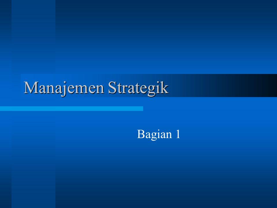 Manajemen Strategik Bagian 1