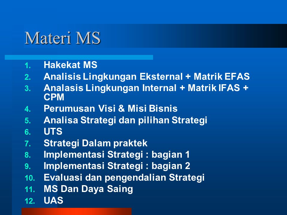 Materi MS Hakekat MS Analisis Lingkungan Eksternal + Matrik EFAS