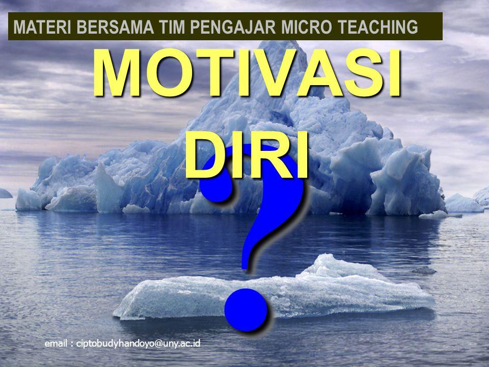 MOTIVASI DIRI MATERI BERSAMA TIM PENGAJAR MICRO TEACHING