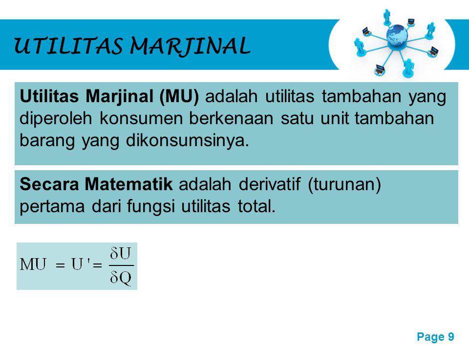 UTILITAS MARJINAL Utilitas Marjinal (MU) adalah utilitas tambahan yang diperoleh konsumen berkenaan satu unit tambahan barang yang dikonsumsinya.