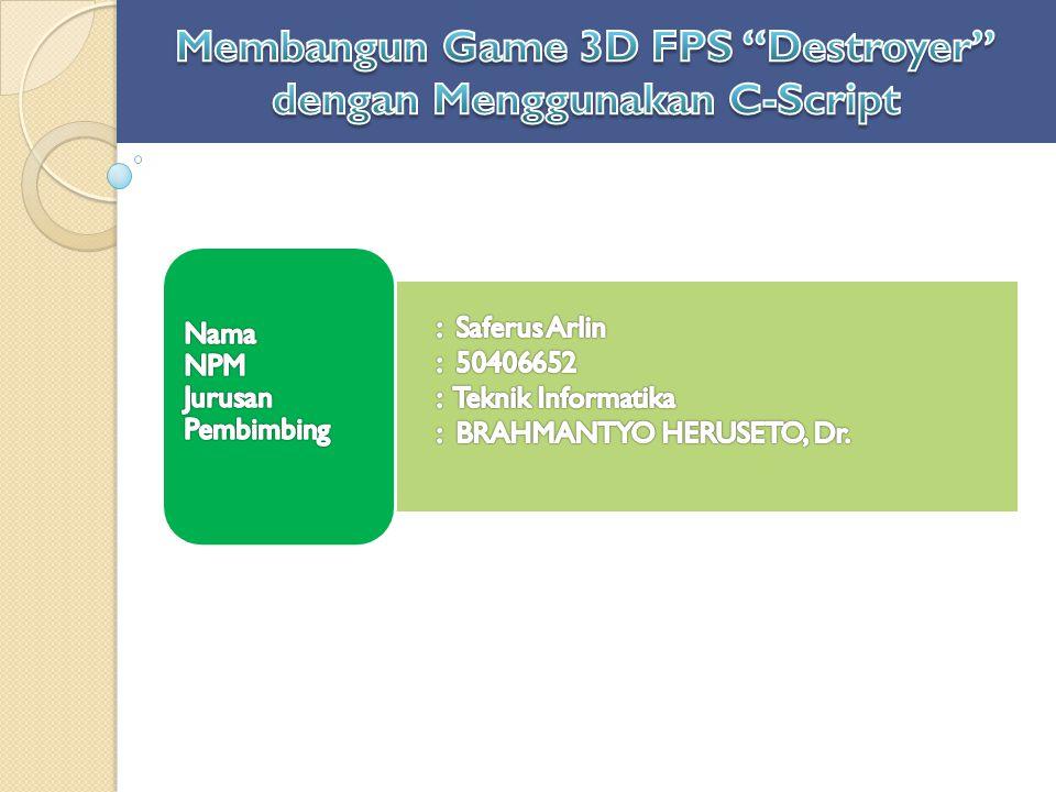 Membangun Game 3D FPS Destroyer dengan Menggunakan C-Script