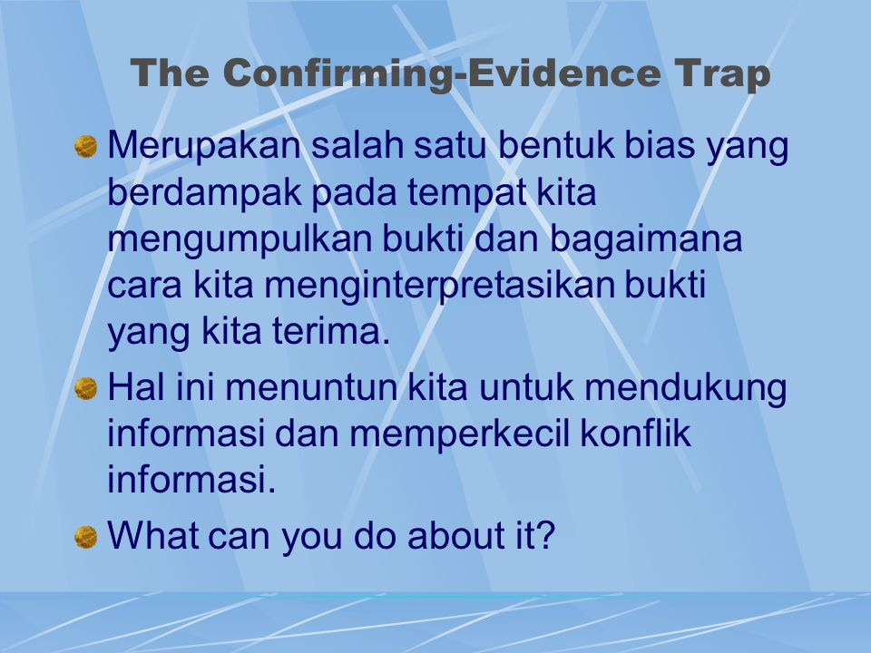 The Confirming-Evidence Trap