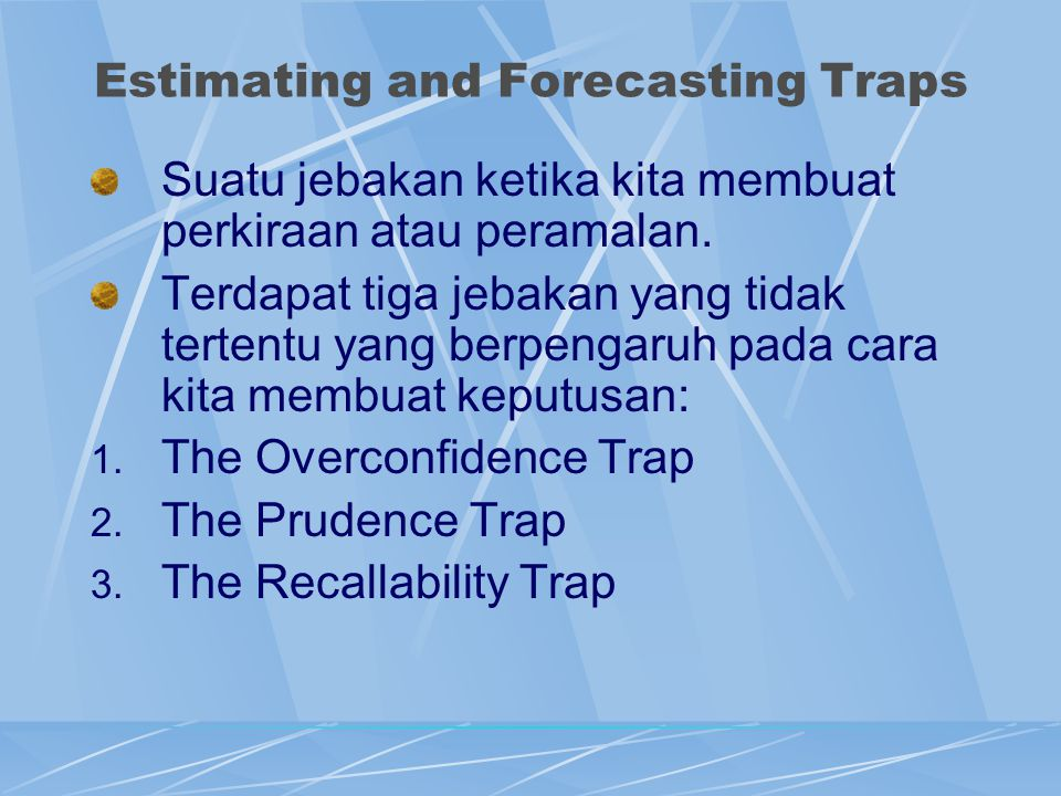 Estimating and Forecasting Traps