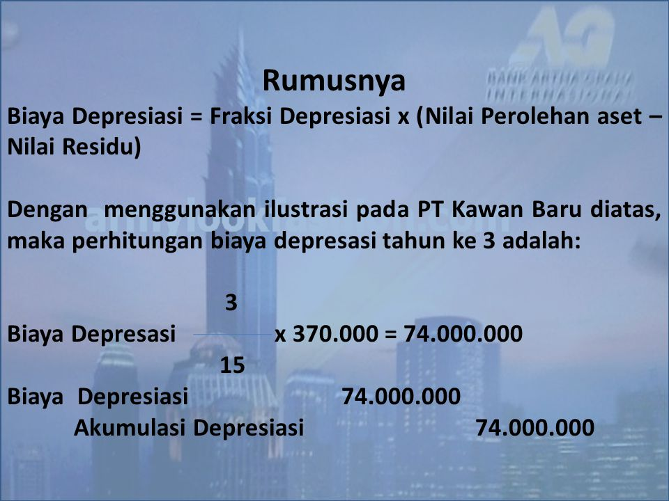 Rumusnya Biaya Depresiasi = Fraksi Depresiasi x (Nilai Perolehan aset –Nilai Residu)