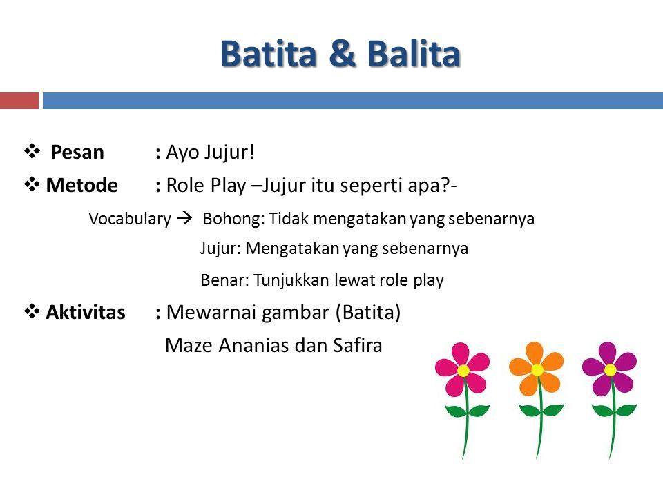 Batita & Balita Pesan : Ayo Jujur!