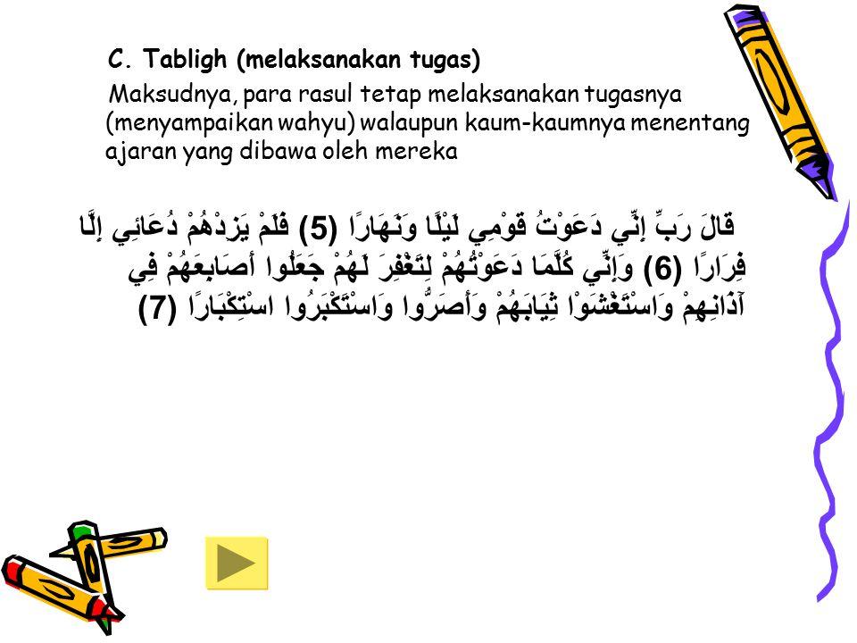 C. Tabligh (melaksanakan tugas)