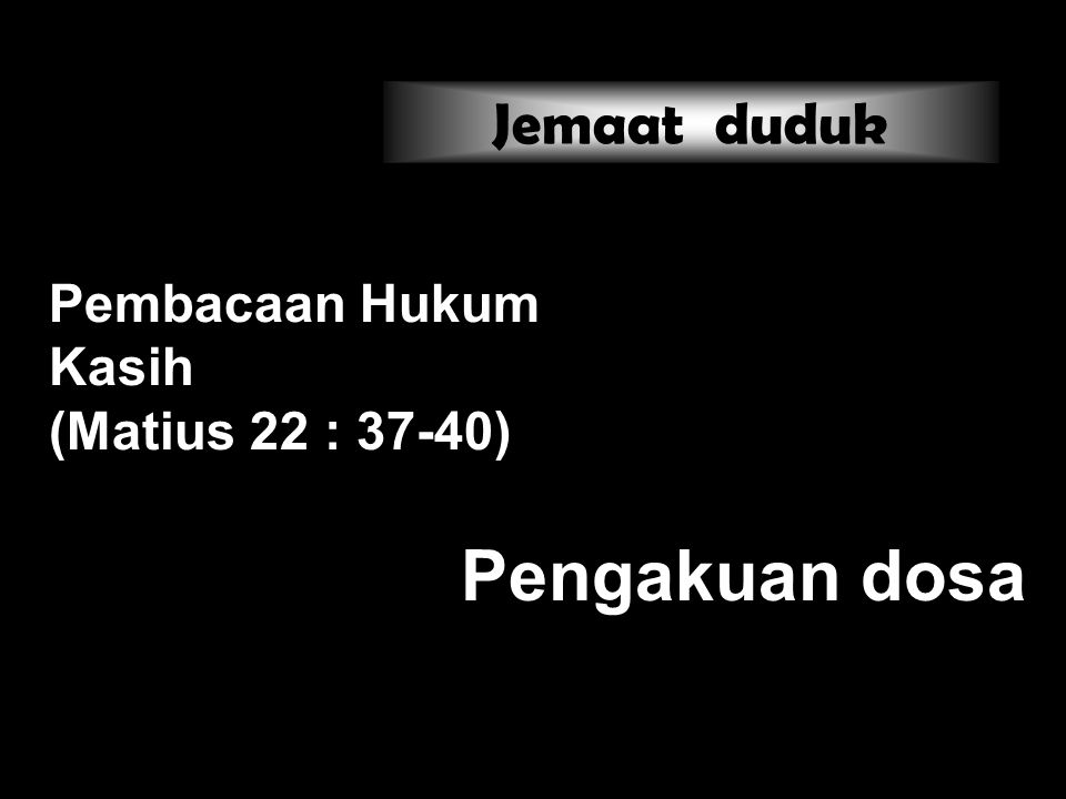 Pembacaan Hukum Kasih (Matius 22 : 37-40)