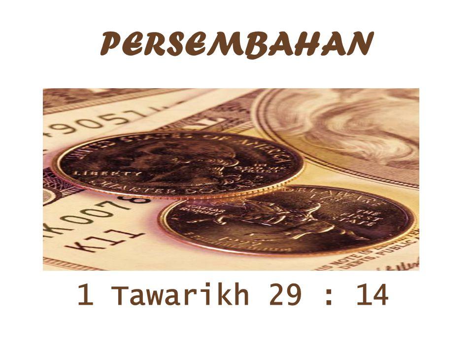 PERSEMBAHAN 1 Tawarikh 29 : 14