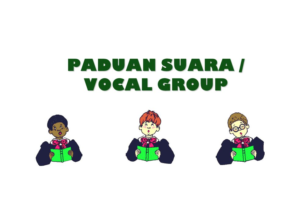 PADUAN SUARA / VOCAL GROUP