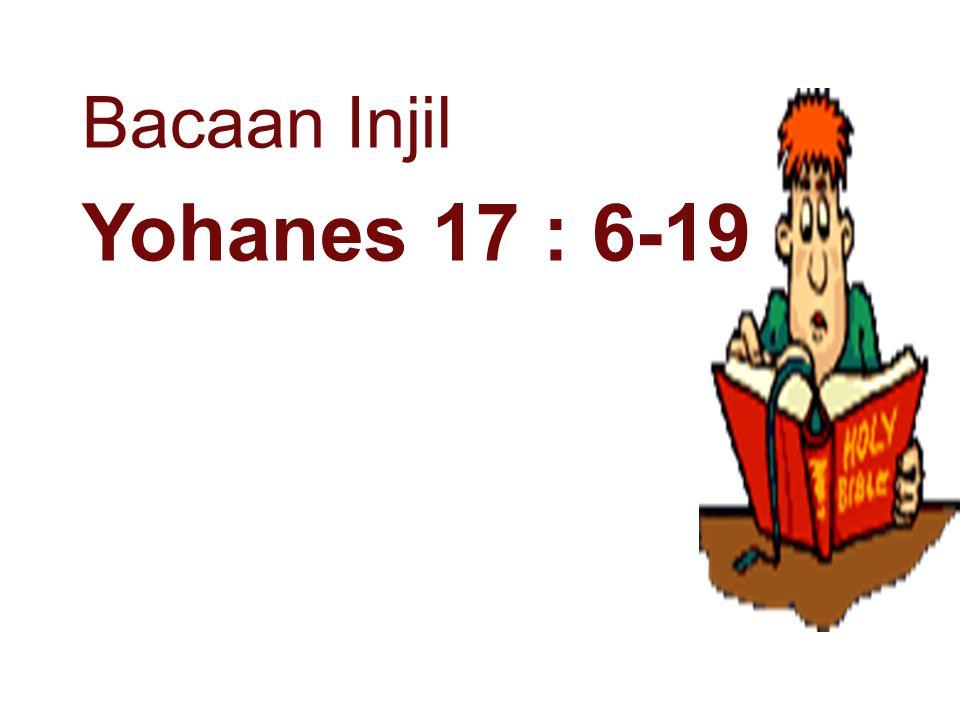 Bacaan Injil Yohanes 17 : 6-19