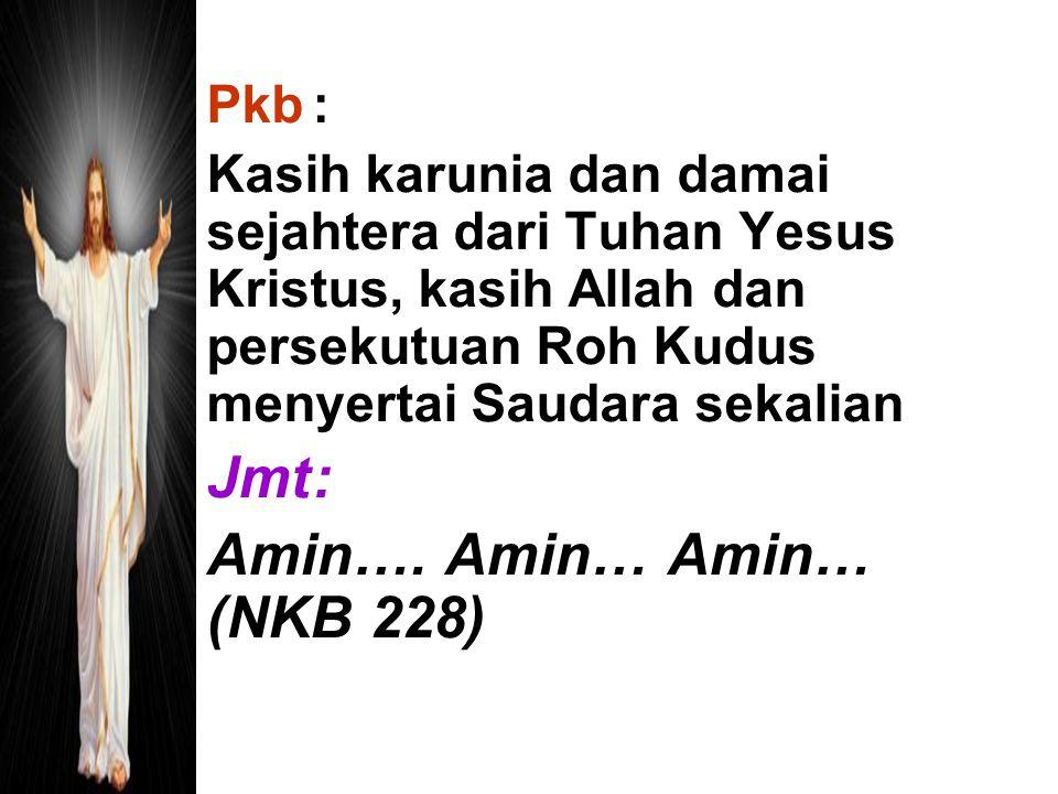 Amin…. Amin… Amin… (NKB 228)