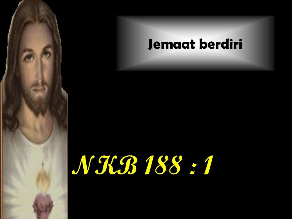 Jemaat berdiri NKB 188 : 1