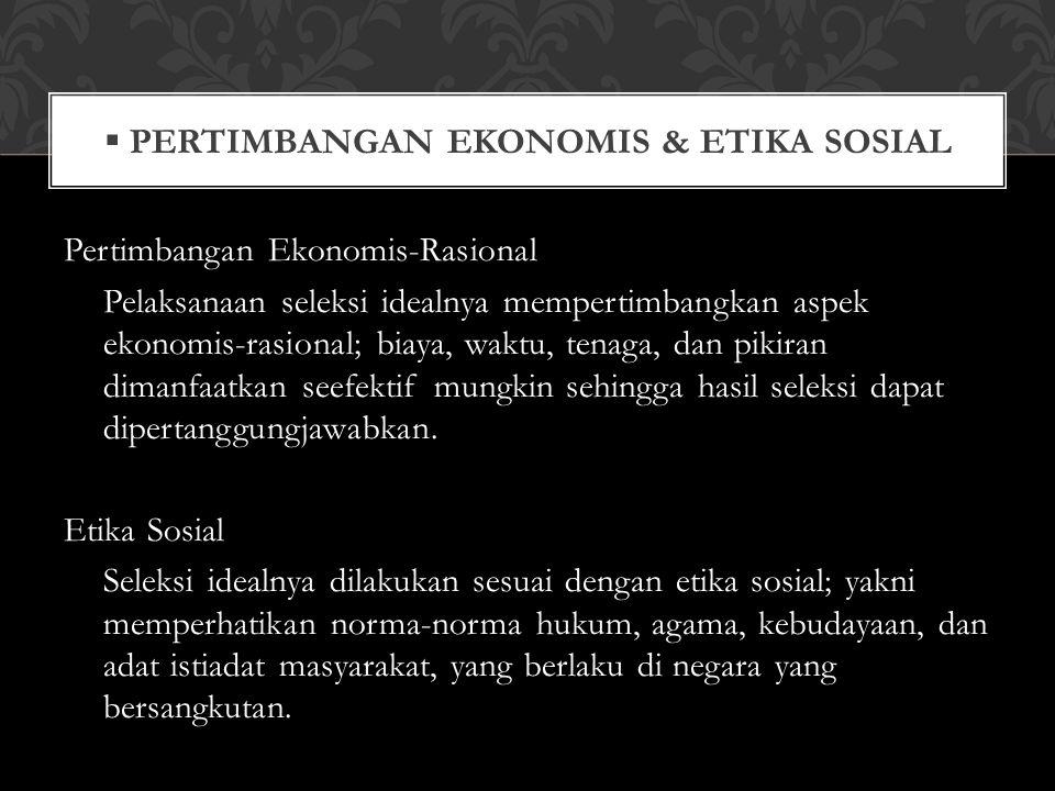 Pertimbangan Ekonomis & Etika Sosial