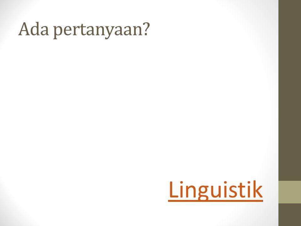 Ada pertanyaan Linguistik