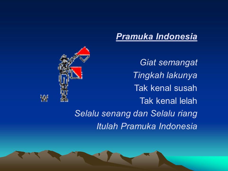 Pramuka Indonesia Giat semangat Tingkah lakunya Tak kenal susah