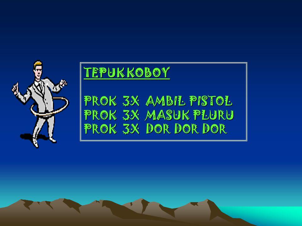 TEPUK KOBOY PROK 3X AMBIL PISTOL PROK 3X MASUK PLURU PROK 3X DOR DOR DOR