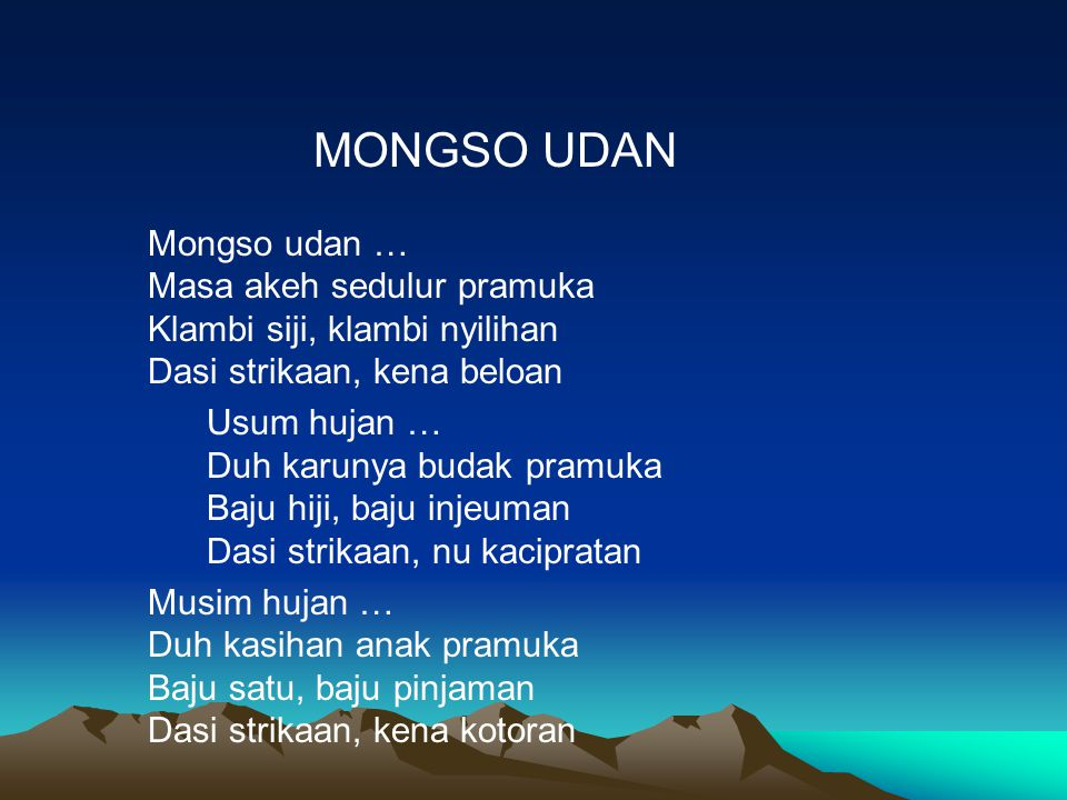 MONGSO UDAN Mongso udan … Masa akeh sedulur pramuka