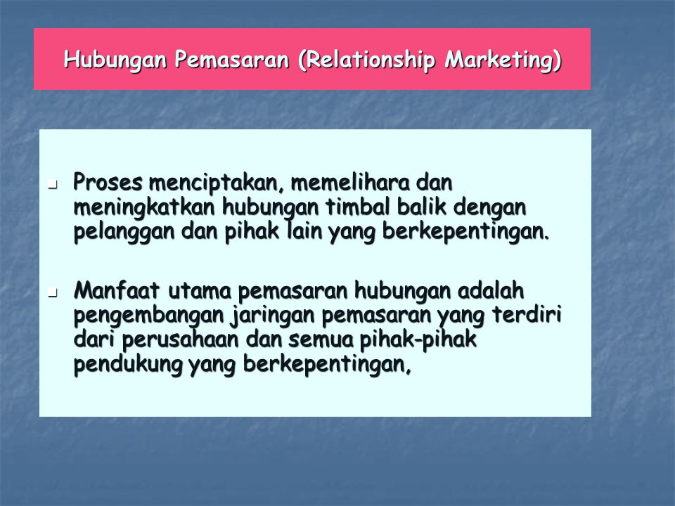 Hubungan Pemasaran (Relationship Marketing)
