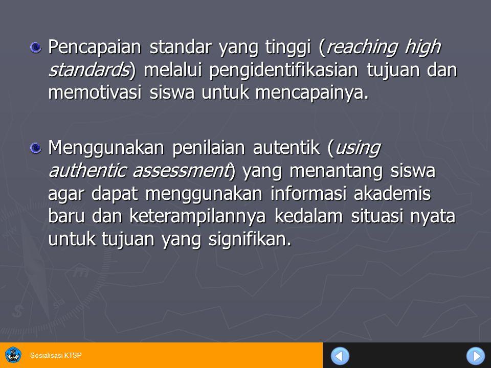 Pencapaian standar yang tinggi (reaching high standards) melalui pengidentifikasian tujuan dan memotivasi siswa untuk mencapainya.