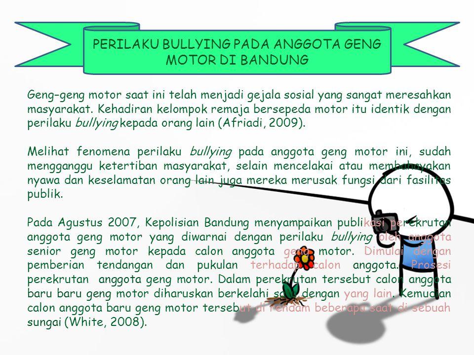 PERILAKU BULLYING PADA ANGGOTA GENG MOTOR DI BANDUNG