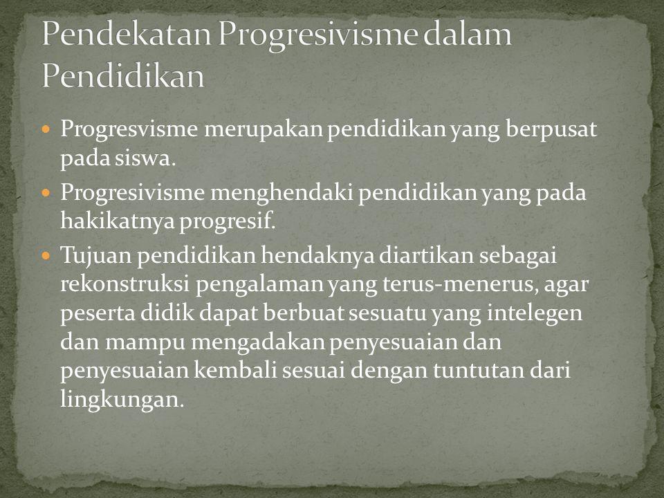 Pendekatan Progresivisme dalam Pendidikan