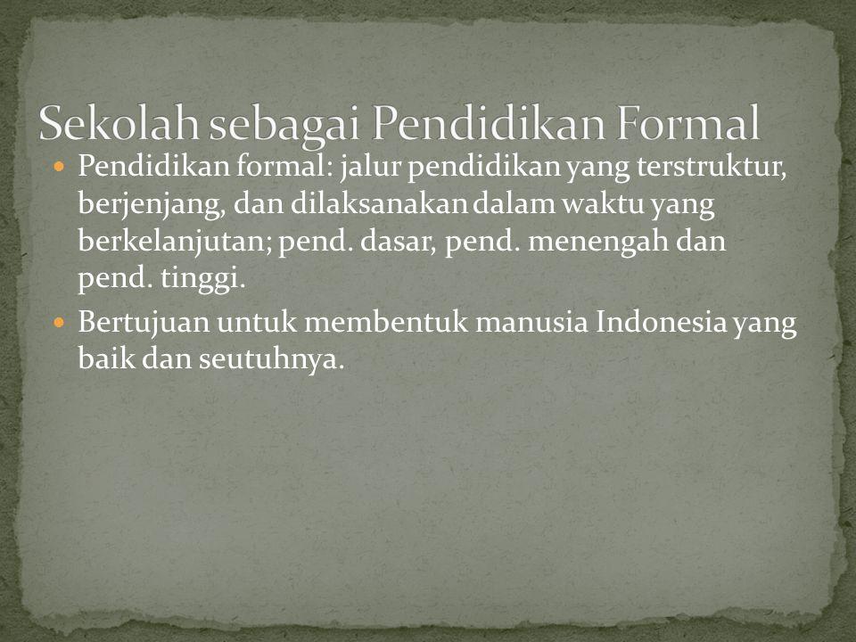 Sekolah sebagai Pendidikan Formal