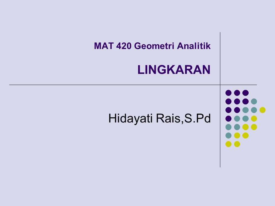 MAT 420 Geometri Analitik LINGKARAN