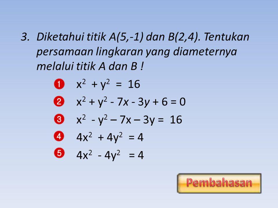 Diketahui titik A(5,-1) dan B(2,4)