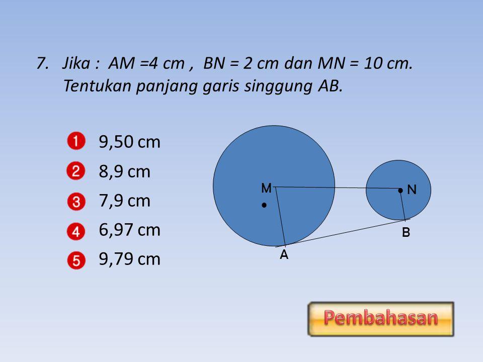 9,50 cm Pembahasan 8,9 cm 7,9 cm 6,97 cm 9,79 cm