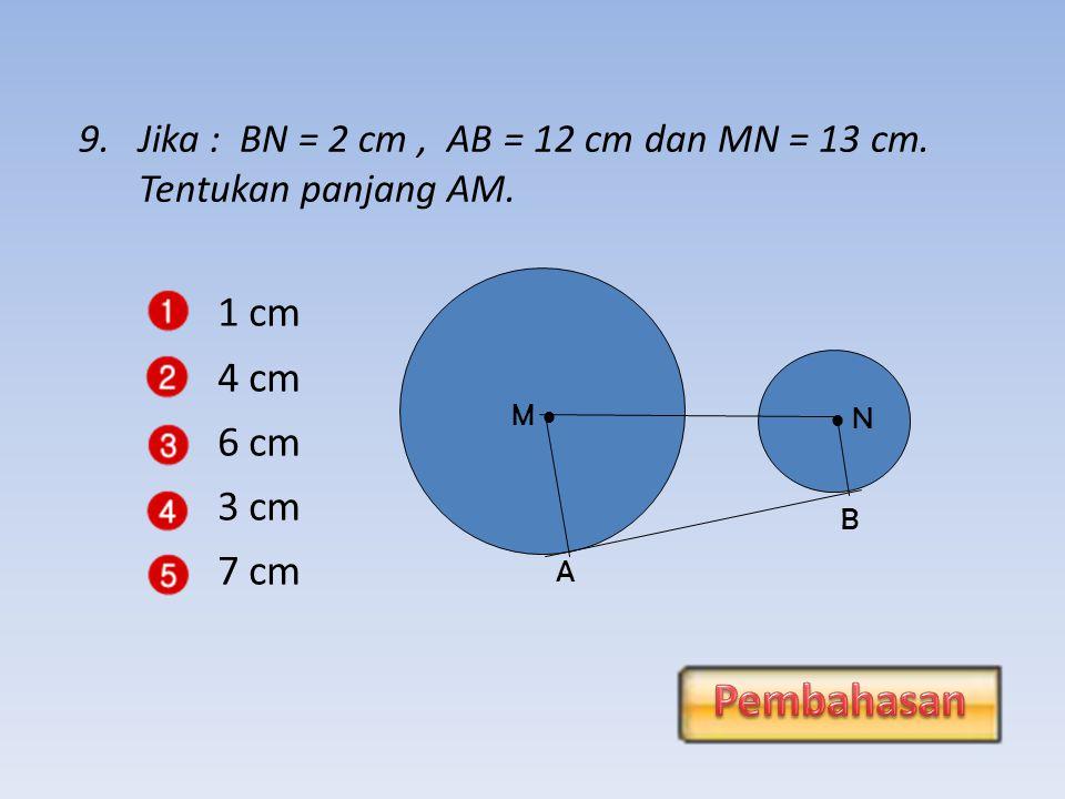 1 cm Pembahasan 4 cm 6 cm 3 cm 7 cm