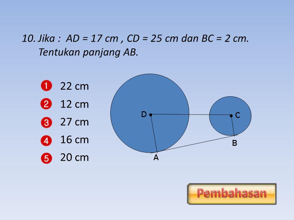 22 cm Pembahasan 12 cm 27 cm 16 cm 20 cm