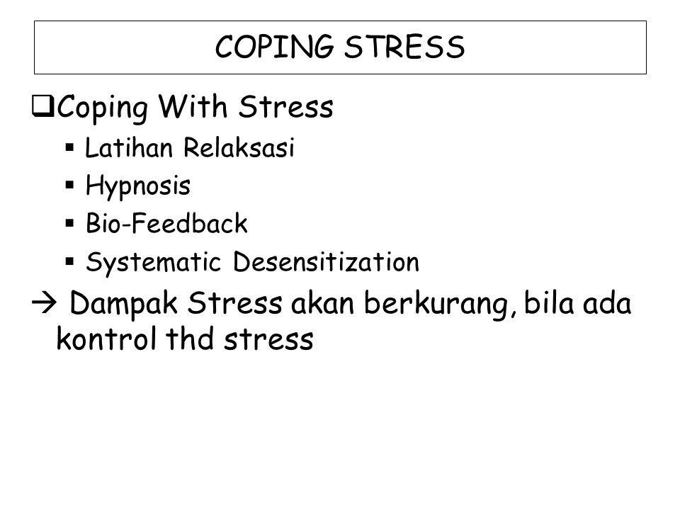  Dampak Stress akan berkurang, bila ada kontrol thd stress