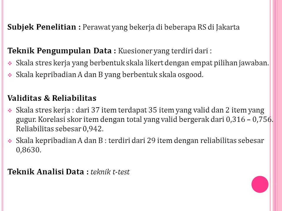 Subjek Penelitian : Perawat yang bekerja di beberapa RS di Jakarta