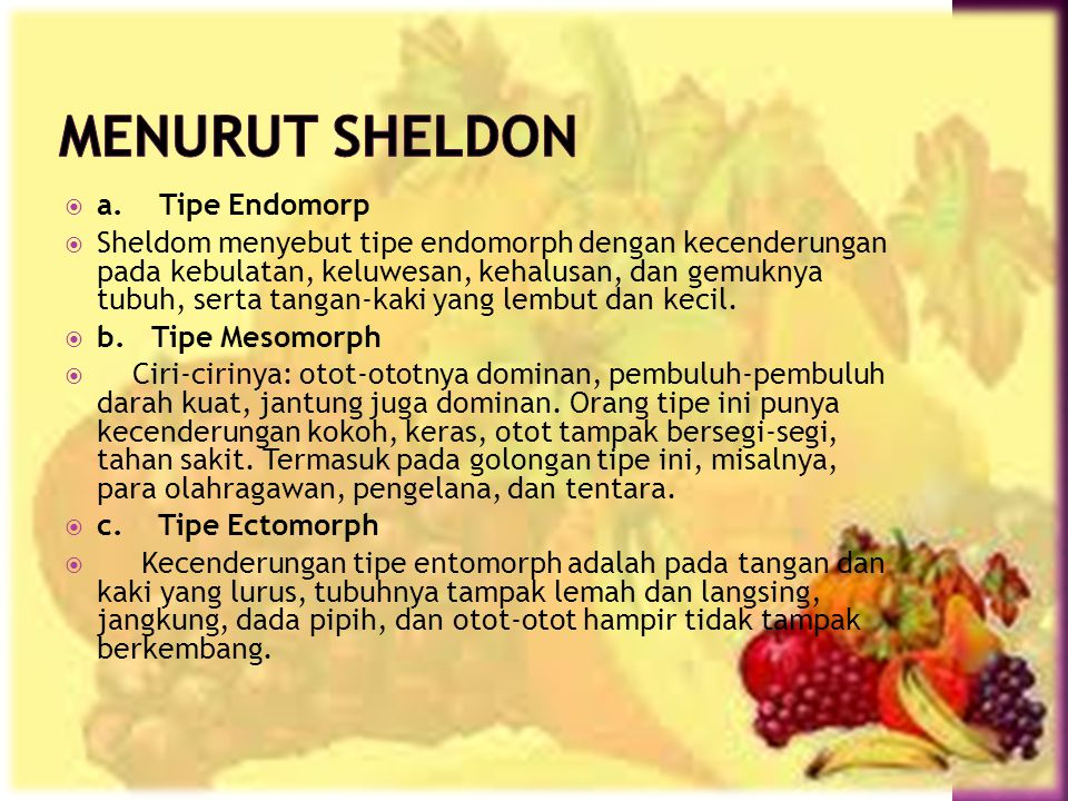 Menurut Sheldon a. Tipe Endomorp