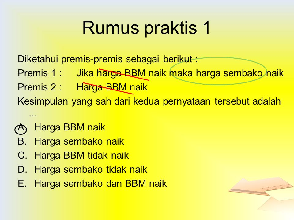 Rumus praktis 1 Diketahui premis-premis sebagai berikut :
