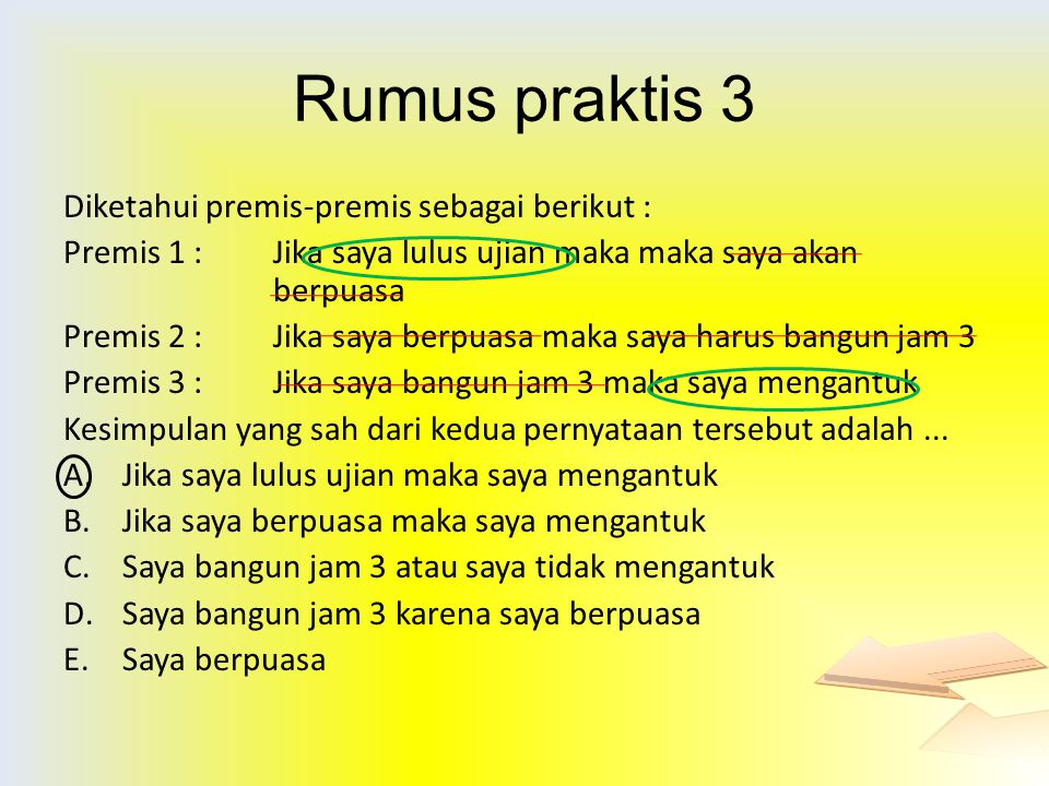 Rumus praktis 3 Diketahui premis-premis sebagai berikut :