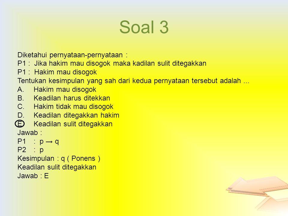 Soal 3 Diketahui pernyataan-pernyataan :