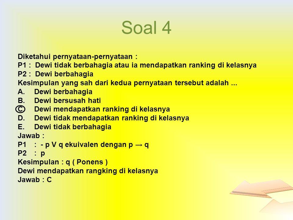 Soal 4 Diketahui pernyataan-pernyataan :