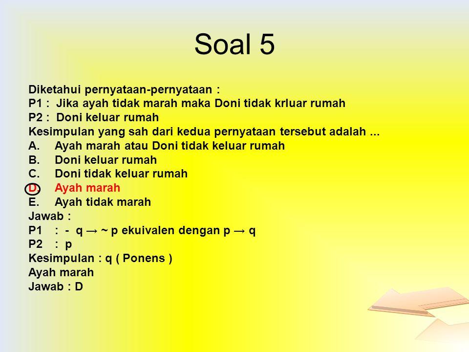 Soal 5 Diketahui pernyataan-pernyataan :