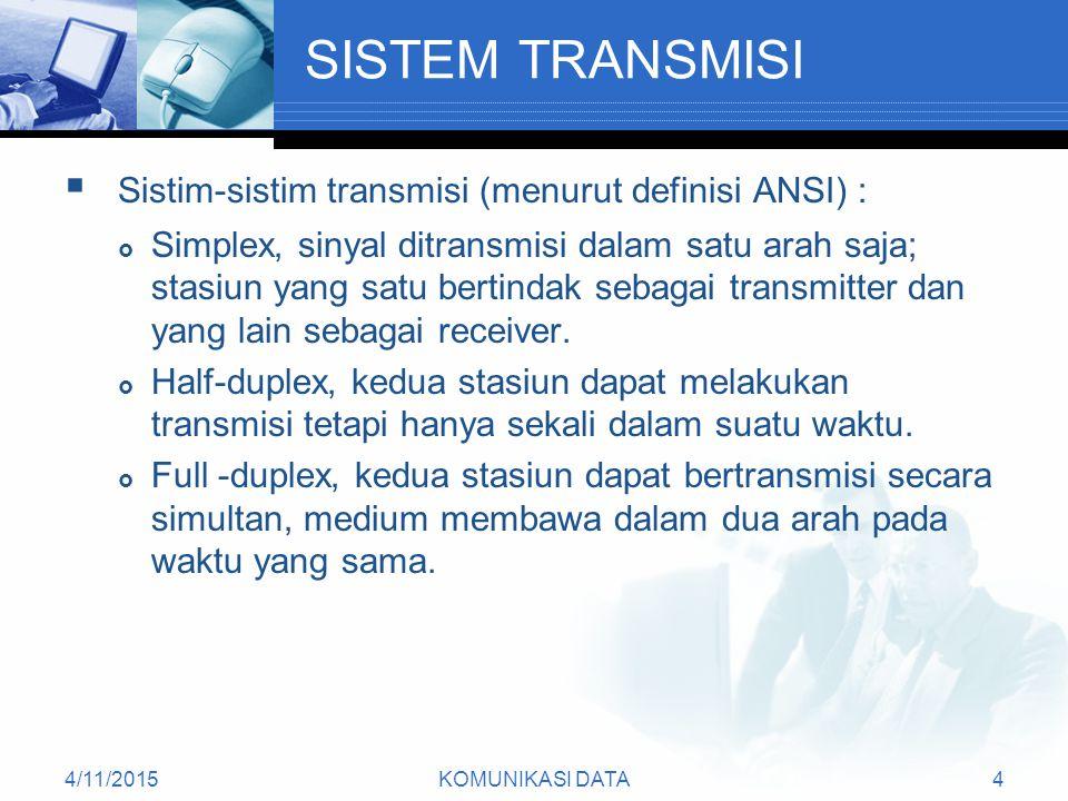 SISTEM TRANSMISI Sistim-sistim transmisi (menurut definisi ANSI) :