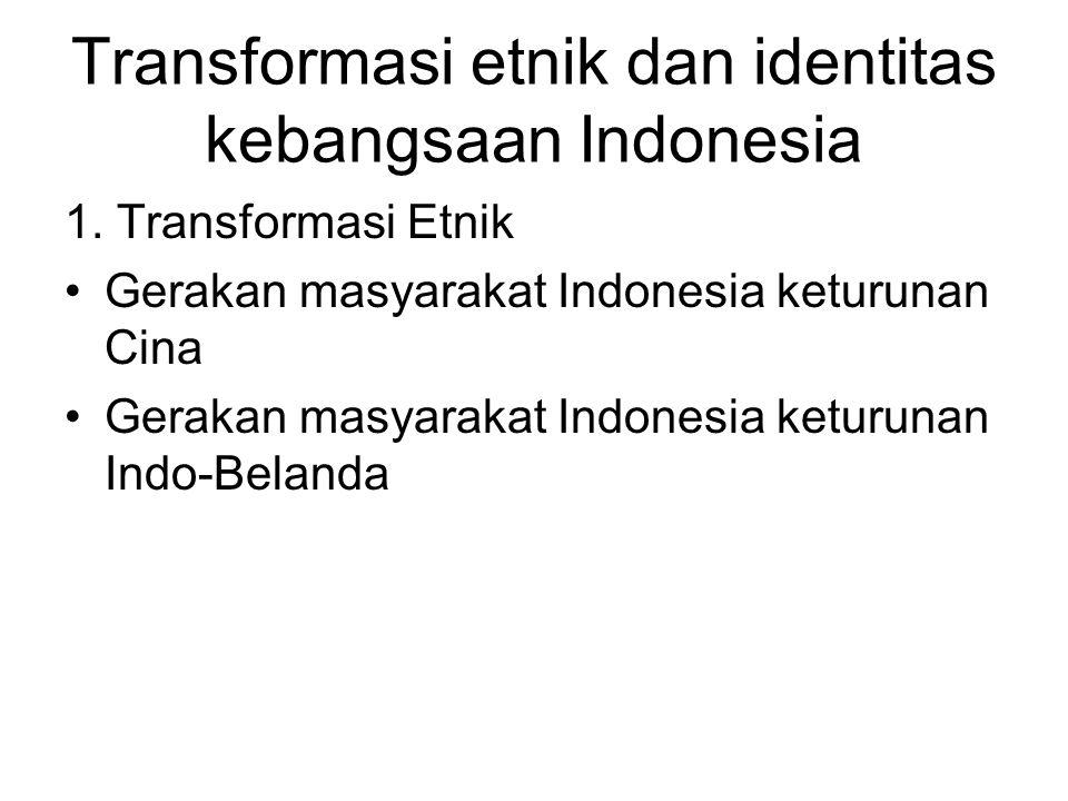 Transformasi etnik dan identitas kebangsaan Indonesia