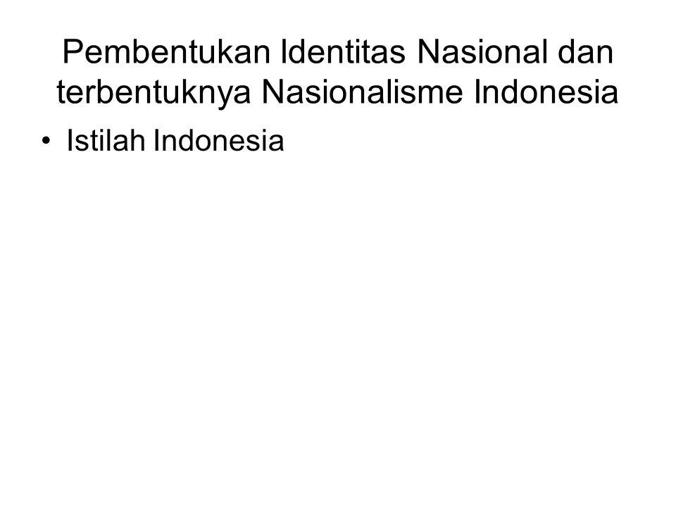 Pembentukan Identitas Nasional dan terbentuknya Nasionalisme Indonesia