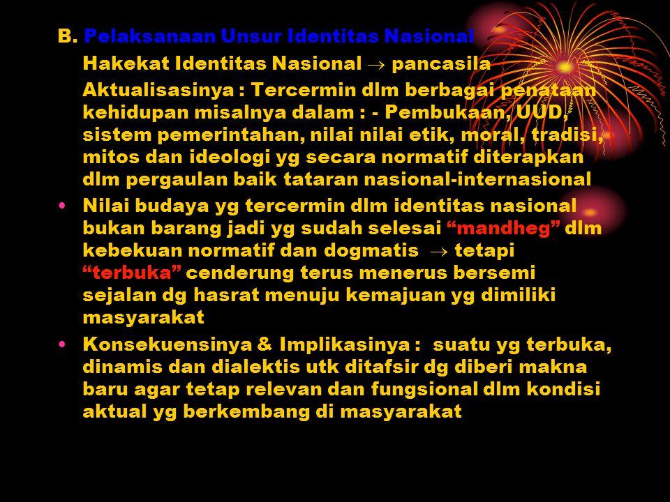 B. Pelaksanaan Unsur Identitas Nasional